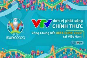 VTV chính thức sở hữu bản quyền phát sóng VCK Euro 2020