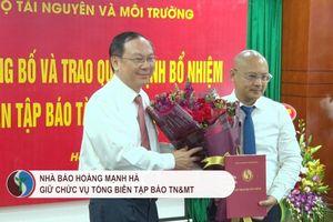 Nhà báo Hoàng Mạnh Hà giữ chức vụ Tổng Biên tập Báo TN&MT