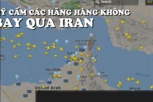 Nhiều hãng hàng không đổi đường bay qua Iran, vùng Vịnh