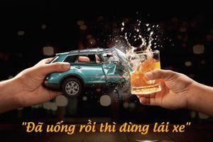 Cần 'Quả đấm thép' để chấm dứt vi phạm nồng độ cồn khi lái xe
