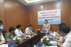Thứ trưởng Nguyễn Thị Nghĩa lưu ý giám thị phải nêu cao trách nhiệm trong coi thi