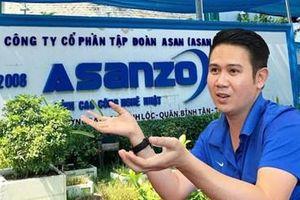 Vụ Công ty Asanzo: Truy trách nhiệm đơn vị để xảy ra tình trạng trốn thuế, gây thất thu ngân sách