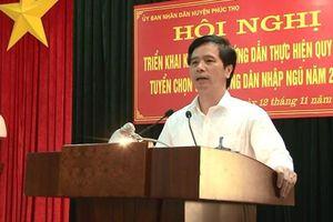 Bí thư Huyện ủy Phúc Thọ bị cách các chức vụ trong Đảng