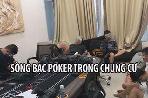 Phá sòng bạc poker núp trong chung cư hạng sang ở TP.HCM