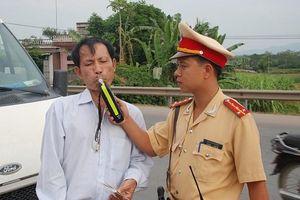Đề nghị tăng mức xử phạt đối với lái xe say rượu