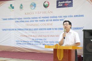 Tăng cường kỹ năng truyền thông về phòng chống tác hại của Amiang trắng