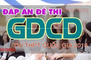 Đáp án đề thi môn GDCD THPT quốc gia 2019 FULL 24 mã đề