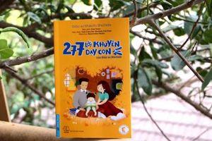 '277 lời khuyên dạy con'- cuốn sách gối đầu giường cho cha mẹ