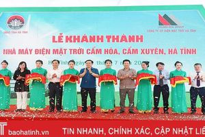 Khánh thành nhà máy điện mặt trời đầu tiên ở Hà Tĩnh