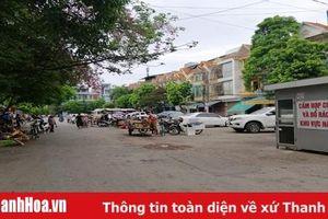 Cần quyết liệt dẹp bỏ các điểm kinh doanh tự phát tại TP Thanh Hóa