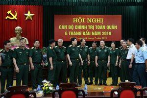 Hội nghị cán bộ chính trị toàn quân sáu tháng đầu năm 2019