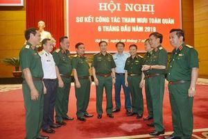 Hội nghị sơ kết công tác tham mưu toàn quân 6 tháng đầu năm 2019
