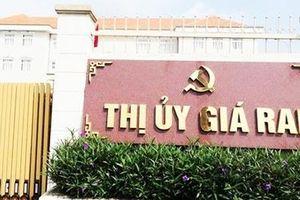 Nguyên Phó Chủ tịch UBND thị xã Giá Rai bị kỷ luật Đảng