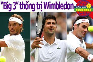 Nadal - Federer cuộc đối đầu bom tấn, Djokovic nhẹ gánh