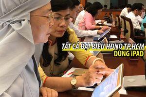 HĐND TP.HCM thực hiện kỳ họp không giấy, tất cả đại biểu dùng iPad