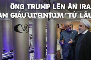 Tổng thống Trump cáo buộc Iran ngầm làm giàu uranium