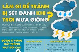 Làm gì để tránh bị sét đánh khi trời mưa giông?