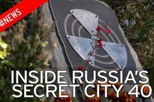 Bí ẩn thành phố Chết của Liên Xô thời Chiến tranh Lạnh