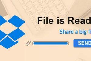 Dropbox triển khai dịch vụ cho phép chia sẻ file dung lượng lớn, lên tới 100GB