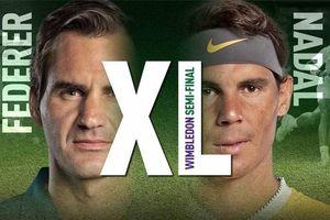 Bán kết Wimbledon 2019: Trận thư hùng lịch sử Federer-Nadal