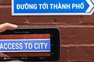 Dịch Google trực tiếp bằng máy ảnh, không cần internet