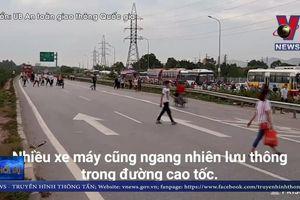 Mạo hiểm băng qua cao tốc Hà Nội - Bắc Giang