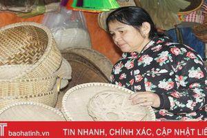 Nghề đan ở Hà Tĩnh: Còn mây tre thì còn nghề!