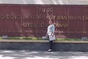 UBND huyện Long Thành 'xem thường' chỉ đạo của UBND tỉnh, quyền lợi người dân bị ảnh hưởng nghiêm trọng