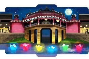 Vì sao Hội An xuất hiện đẹp tuyệt vời trên Google Doodle 16/7?