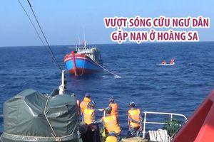 Tàu cảnh sát biển 25 giờ vượt sóng cứu 6 ngư dân gặp nạn ở Hoàng Sa