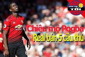 Mua Pogba, Real phải bán năm cầu thủ; CLB ông chủ Việt bị loại