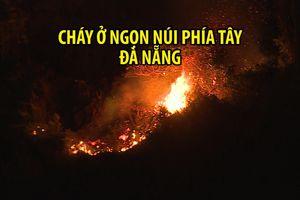 Hàng trăm người suốt đêm chật vật dập lửa ở ngọn núi phía tây Đà Nẵng