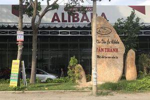 Cưỡng chế dự án 'ma' của Alibaba tại Bà Rịa - Vũng Tàu