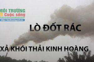 Bắc Ninh: Lò đốt rác phường Đình Bảng bị tố xả thải gây ô nhiễm