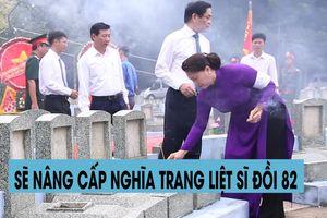 Sẽ nâng cấp nghĩa trang liệt sĩ Đồi 82 ở Tây Ninh