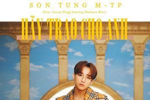 Lời bài hát (lyrics) 'Hãy trao cho anh' - Sơn Tùng MTP & Snoop Dogg