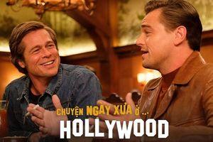 Bộ đôi Brad Pitt, Leonardo Dicaprio tái hiện những ngày vàng son của Hollywood trong 'Chuyện Ngày Xưa Ở… Hollywood'