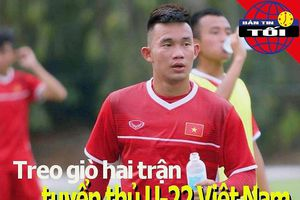 Treo giò tuyển thủ U-22 Việt Nam; Cựu sao Liverpool kiện WADA