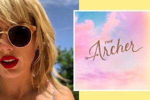 Mất bao lâu để Taylor Swift cho ra đời 'The Archer' - Ca khúc đang nhận được đánh giá rất cao từ giới chuyên môn?