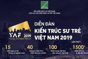 Diễn đàn Kiến trúc sư trẻ Việt Nam - YAF 2019 lần đầu tổ chức tại TP.HCM