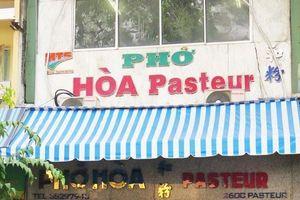Phở Hòa Pasteur bị ném sơn và loạt tiệm phở hơn 50 năm ở Sài Gòn