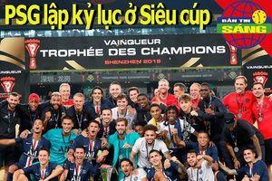 PSG lập kỷ lục Siêu cúp Pháp; MU trả hoa hồng 13,7 triệu bảng