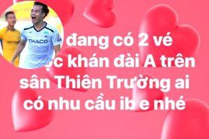 Sốt vé trận Nam Định vs HAGL, CĐV rao bán tràn lan trên mạng xã hội