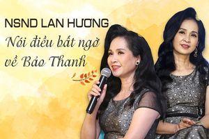 Sau 3 năm làm 'mẹ chồng', NSND Lan Hương nói điều bất ngờ về Bảo Thanh