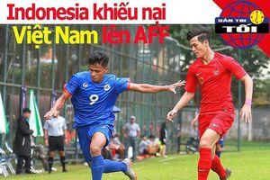 Indonesia khiếu nại chủ nhà Việt Nam lên AFF