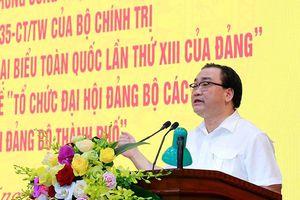 Bí thư Hà Nội: Đại hội là dịp sàng lọc không để người thiếu gương mẫu vào cấp ủy