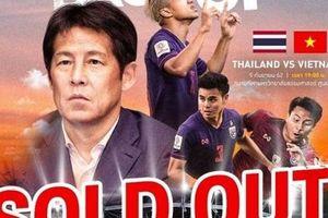 Thái Lan thông báo bán hết vé xem trận thư hùng với ĐT Việt Nam