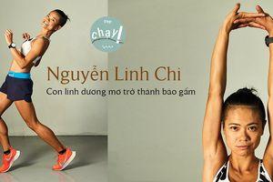 Nguyễn Linh Chi: Con linh dương mơ trở thành báo gấm