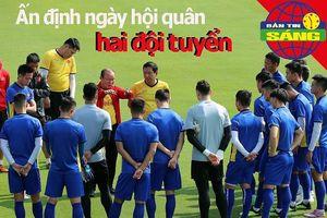 Việt Nam ấn định ngày hai đội tuyển hội quân