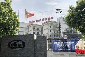 Hà Nội: Loạn danh xưng trường 'quốc tế' trên địa bàn quận Cầu Giấy